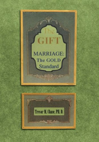 The Gift: Marriage: The GOLD Standard