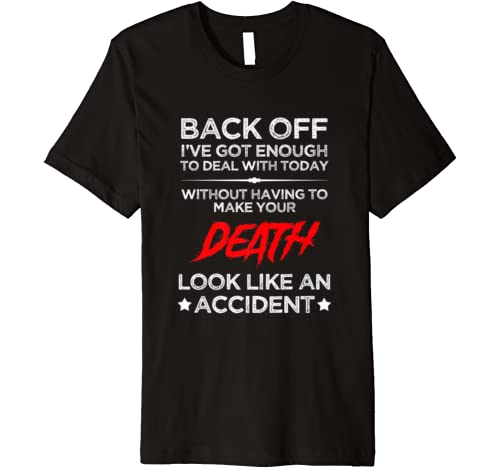 Back Off I've Got Enough To Deal With Today Funny vintage Premium T-Shirt