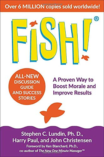 Fish!: A Proven Way to Boost Morale and Improve Results