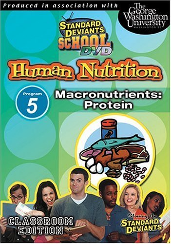 Standard Deviants School: Human Nutrition, Program Five – Macronutrients (Protein) (Classroom Edition) by Cerebellum Corporation