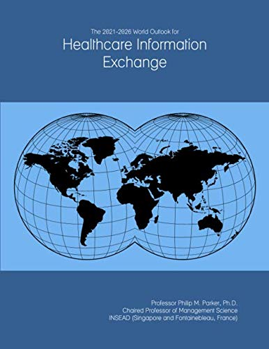 The 2021-2026 World Outlook for Healthcare Information Exchange