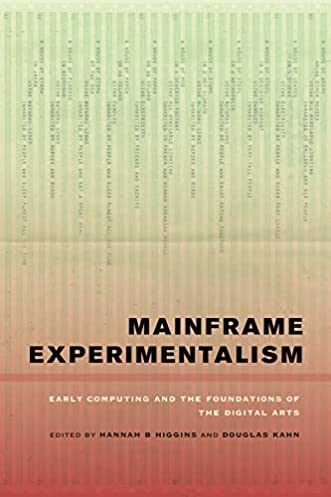 Read more about the article Mainframe Experimentalism: Early Computing and the Foundations of the Digital Arts