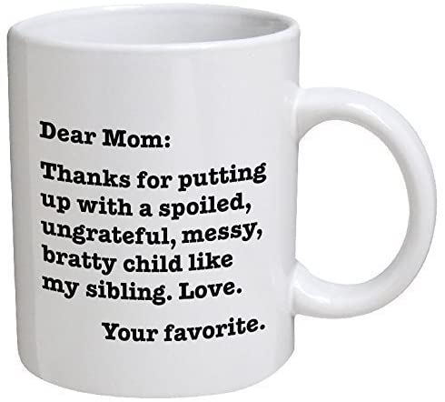 Read more about the article Funny Mug – Dear Mom: Thanks for putting up with a bratty child. Love. Your favorite – 11 OZ Coffee Mugs – Funny Inspirational and sarcasm – By A Mug To Keep TM